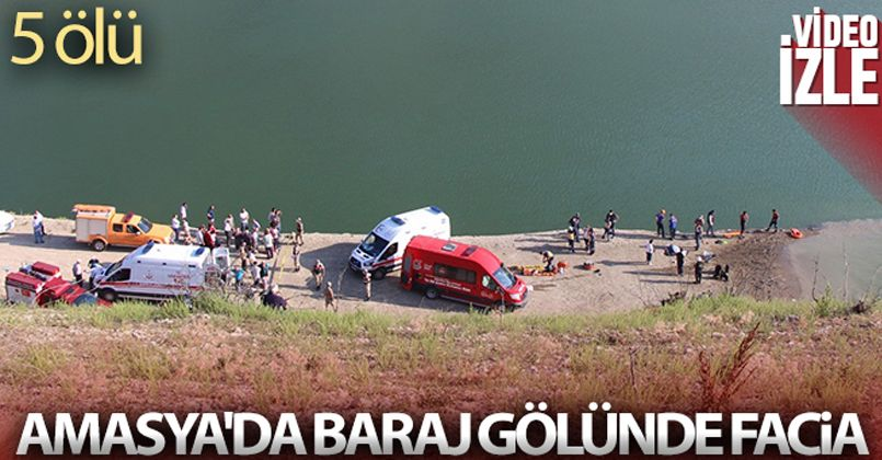 Amasya'da baraj gölünde facia