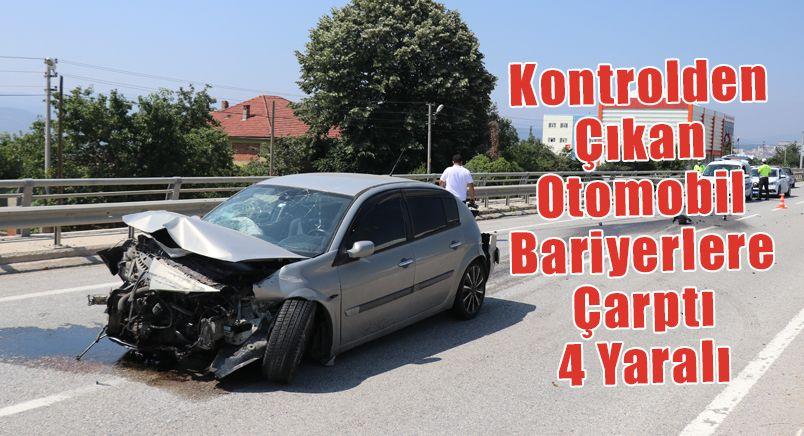 Kontrolden Çıkan Otomobil Bariyerlere Çarptı: 4 Yaralı