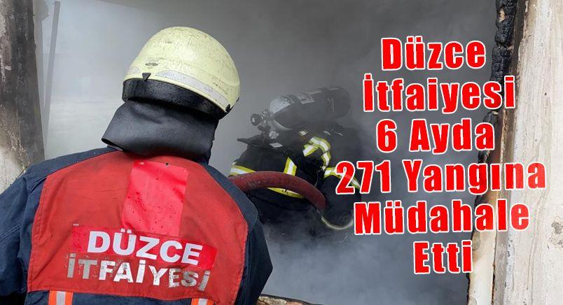 Düzce İtfaiyesi 6 Ayda 271 Yangına Müdahale Etti