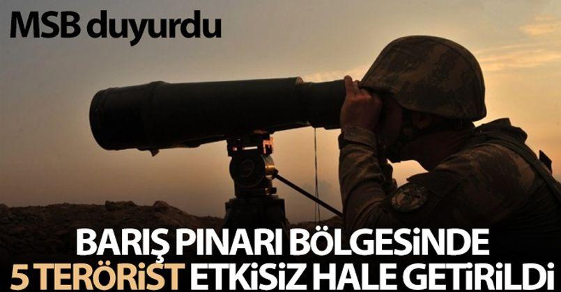 MSB: 'Barış Pınarı bölgesinde 5 terörist etkisiz hale getirildi'