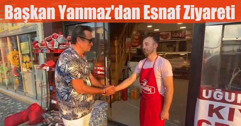 Başkan Yanmaz'dan Esnaf Ziyareti