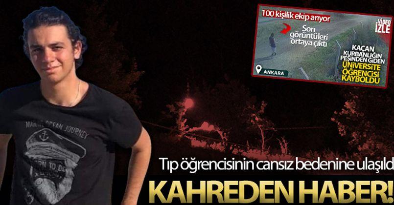Ankara'da kaybolan tıp öğrencisinin cansız bedenine ulaşıldı