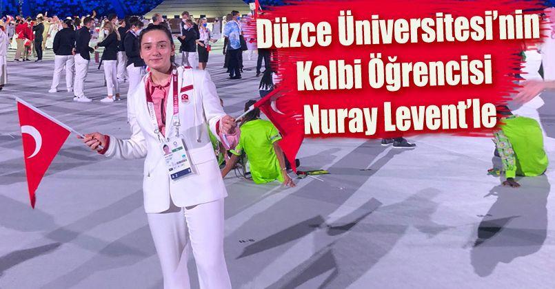 2020 Tokyo Olimpiyatları'nda Düzce Üniversitesi'nin Kalbi Öğrencisi Nuray Levent'le
