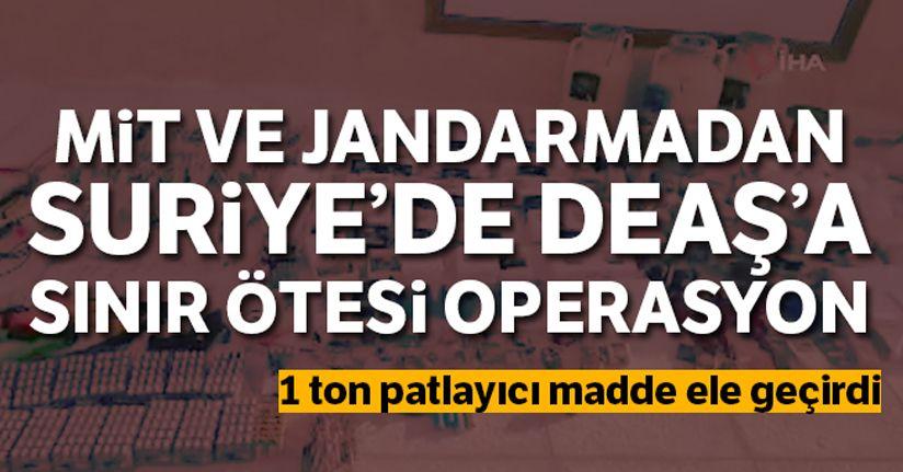 Jandarma ve MİT'ten DEAŞ'a sınır ötesi operasyon