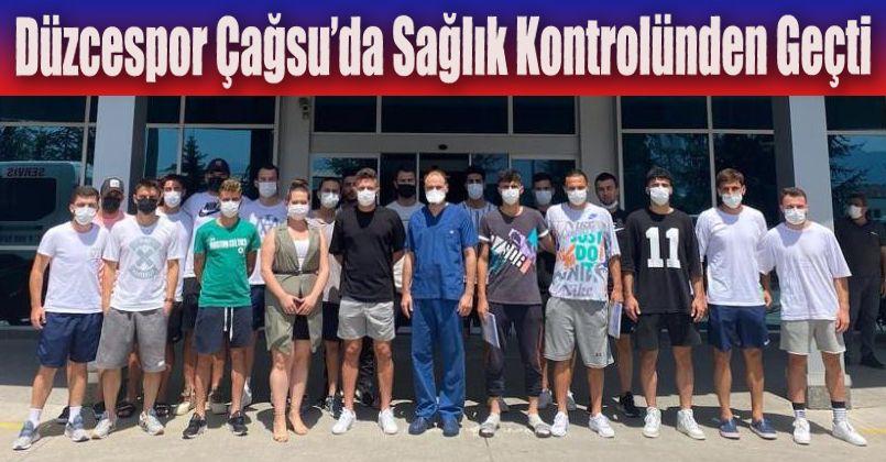 Düzcespor Çağsu'da sağlık kontrolünden geçti
