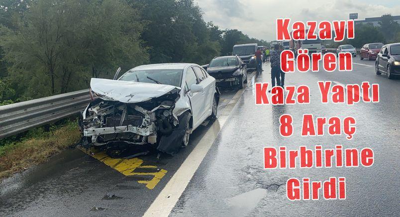 Kazayı Gören Kaza Yaptı: 8 Araç Birbirine Girdi 1 Kişi Yaralandı