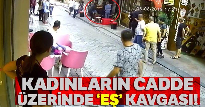 Kadınların cadde üzerindeki 'eş' kavgası kamerada