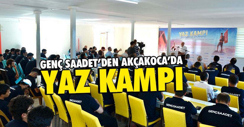 Saadet Partisi Akçakoca'da kampa girdi
