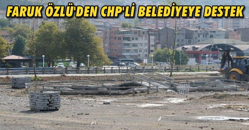 Faruk Özlü'den CHP'li Belediyeye Destek