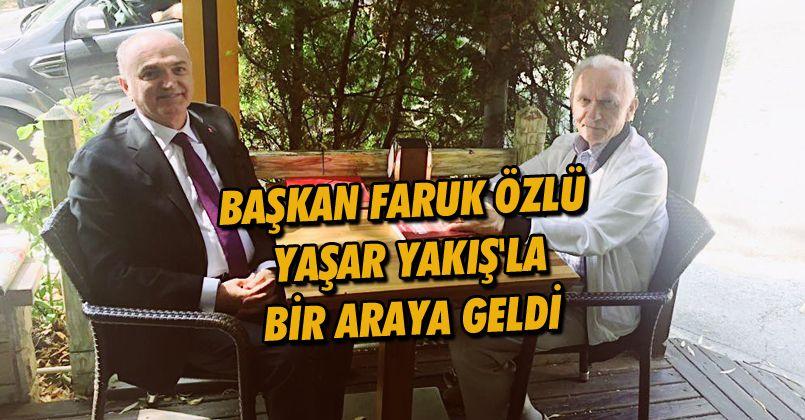 Başkan Faruk Özlü, Yaşar Yakış'la bir araya geldi