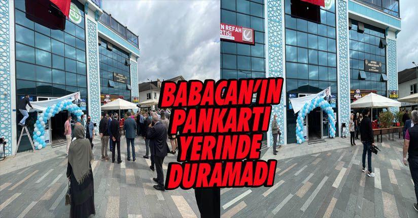 Babacan'ın Pankartı Yerinde Duramadı
