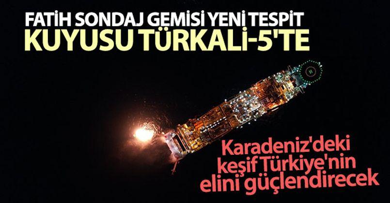 Fatih Sondaj Gemisi yeni tespit kuyusu Türkali-5'te