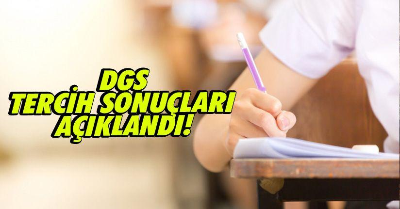 DGS tercih sonuçları açıklandı!