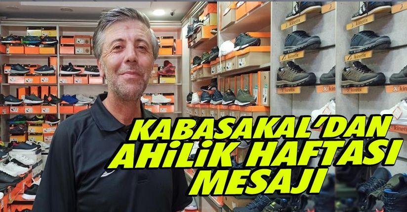 Kabasakal'dan Ahilik Haftası Mesajı