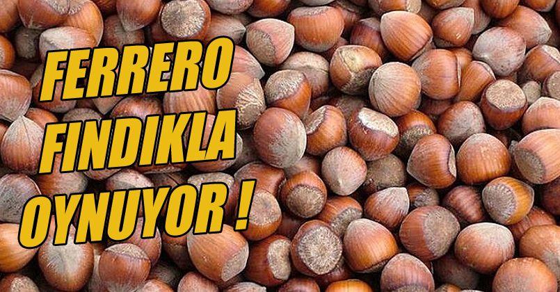 Ferrero Fındıkla Oynuyor
