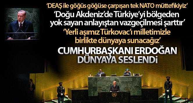 Cumhurbaşkanı Erdoğan,BM Genel Kurulu'nda dünyaya seslendi