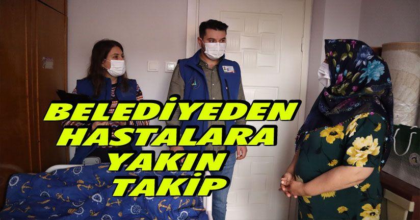 Belediyeden Hastalara Yakın Takip