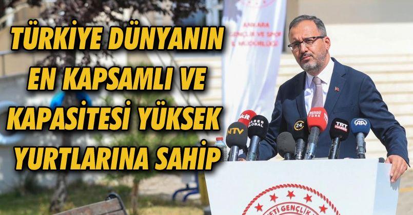 Bakan Kasapoğlu: 'Türkiye, dünyanın en kapsamlı ve kapasitesi yüksek yurtlarına sahip'