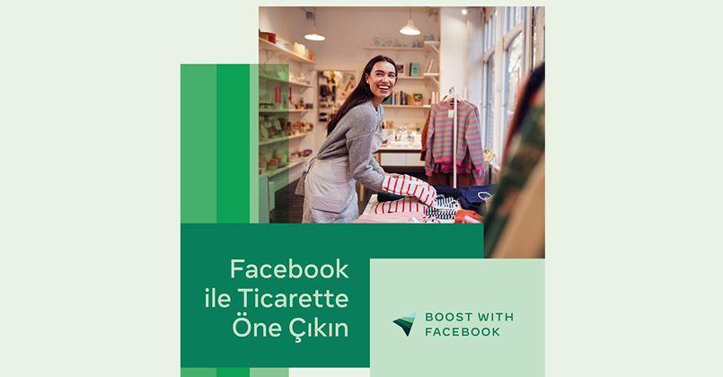 Facebook ile Ticarette Öne Çıkın programı Türkiye'de başladı