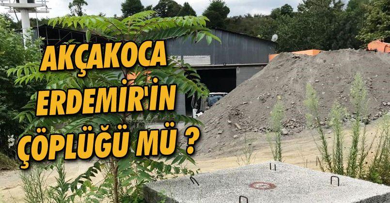 Akçakoca Erdemir'in Çöplüğü Mü ?