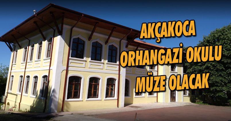 Akçakoca Orhangazi Okulu Müze Olacak