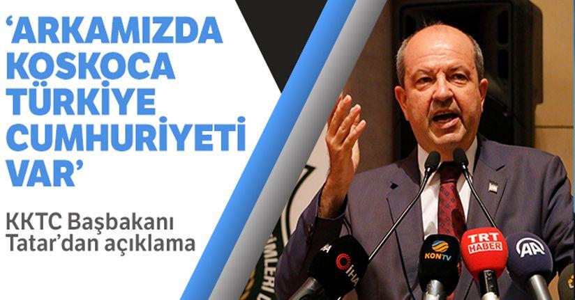 KKTC Başbakanı Tatar: 'Arkamızda koskoca Türkiye Cumhuriyeti var'