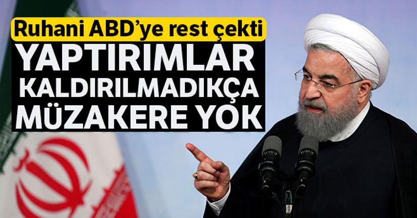 Ruhani: 'Yaptırımlar kaldırılmadıkça müzakere yok'