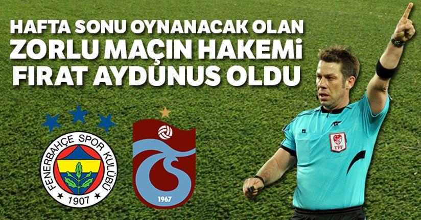 Fenerbahçe - Trabzonspor maçını hakem Fırat Aydınus yönetecek