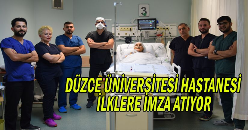 Düzce Üniversitesi Hastanesi İlklere İmza Atıyor