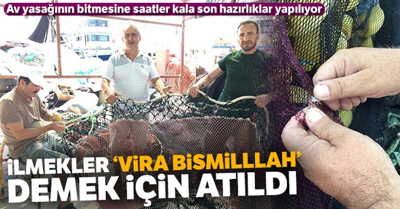 Balıkçıların 140 günlük hasreti sona eriyor
