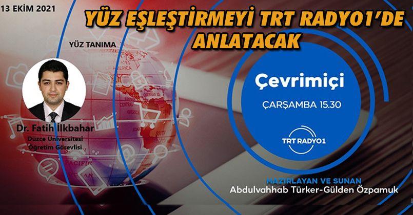 Yüz Eşleştirmeyi TRT Radyo 1'de Anlatacak