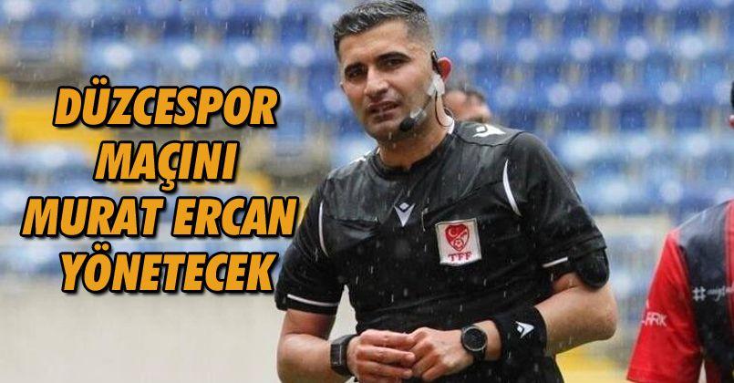 Düzcespor Maçını Murat Ercan Yönetecek