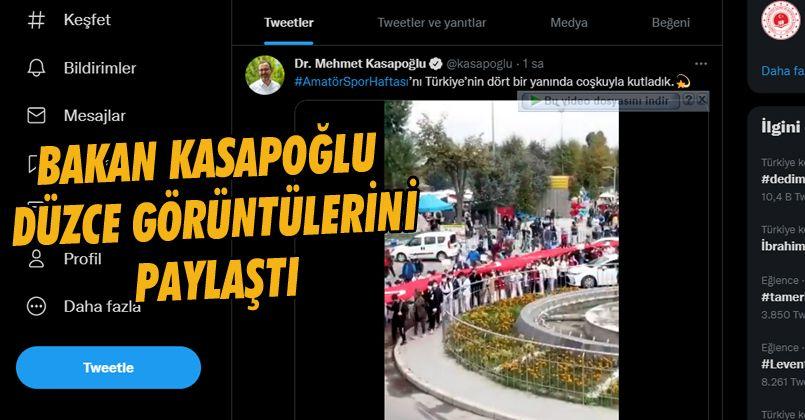 Bakan Kasapoğlu Düzce Görüntülerini Paylaştı