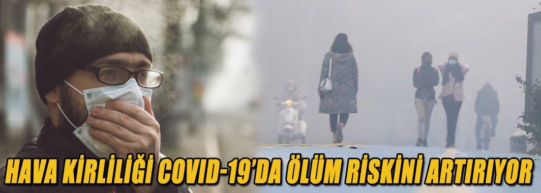 Hava Kirliliği COVID-19'da Ölüm Riskini Artırıyor