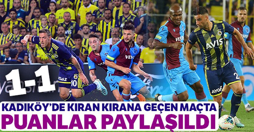 Fenerbahçe: 1-1 Trabzonspor
