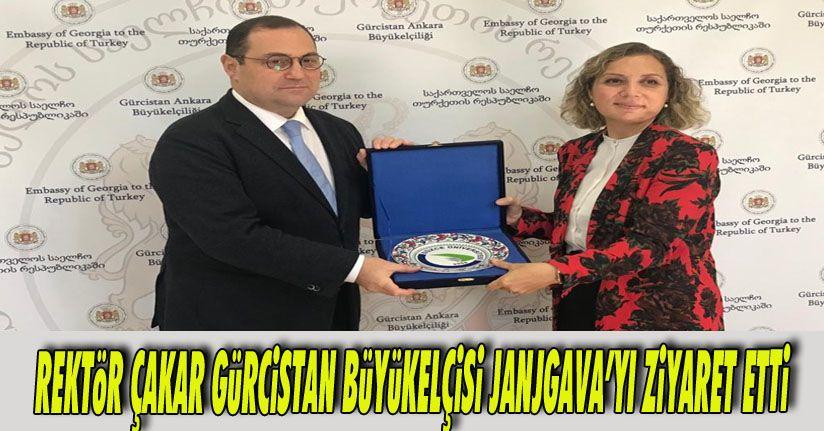 Rektör Çakar Gürcistan Büyükelçisi Janjgava'yı Ziyaret Etti