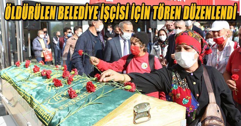 Öldürülen Belediye İşçisi İçin Tören Düzenlendi