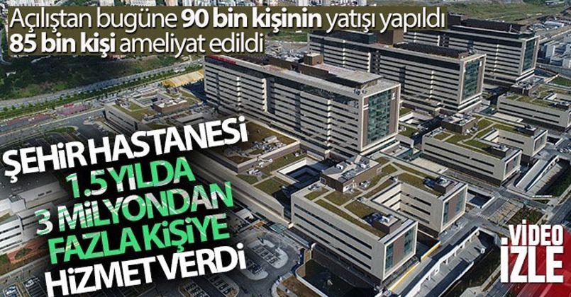 Şehir hastanesi, 1.5 yılda 3 milyondan fazla kişiye hizmet verdi