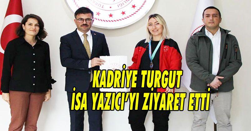 Kadriye Turgut, Gençlik ve Spor İl Müdürü İsa Yazıcı'yı Ziyaret Etti
