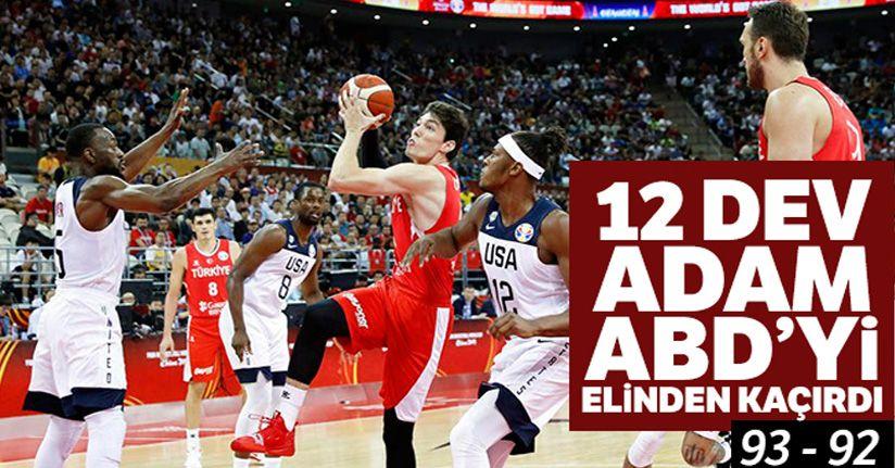 A Milli Basketbol Takımı, Dünya Kupası E Grubu ikinci maçında ABD'ye 93-92 mağlup oldu.