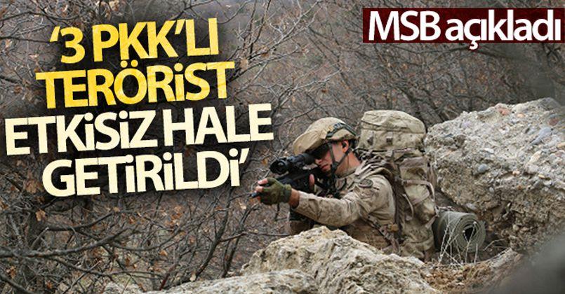 MSB: '3 PKK'lı terörist etkisiz hale getirildi'