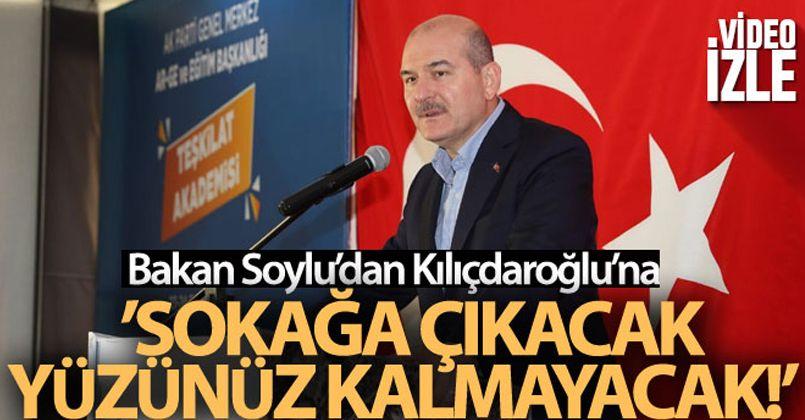 Soylu'dan Kılıçdaroğlu'na: 'Sokağa çıkacak yüzünüz kalmayacak'