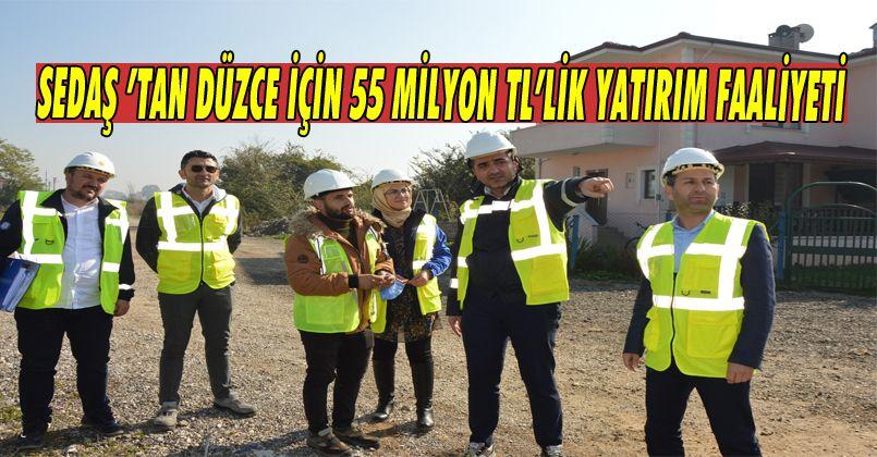 SEDAŞ 'tan Düzce İçin 55 Milyon TL'lik Yatırım Faaliyeti
