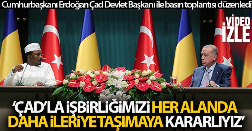 Cumhurbaşkanı Erdoğan Çad Devlet Başkanı ile basın toplantısı düzenledi