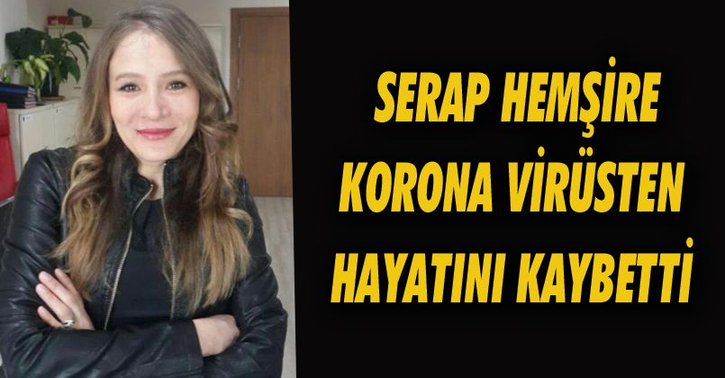 40 yaşındaki hemşire korona virüse yenildi