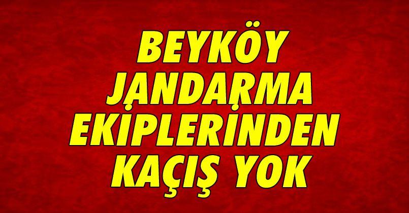 Beyköy Jandarma Ekiplerinden Kaçış Yok
