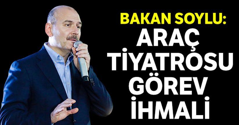Süleyman Soylu: Belediye işi şov işi değildir