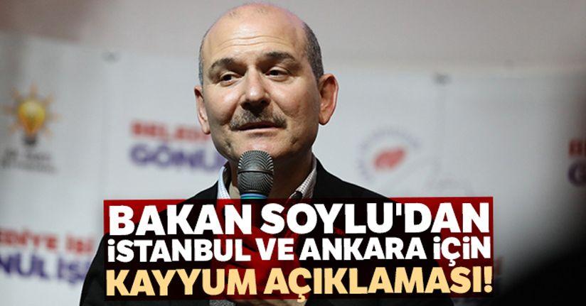 İçişleri Bakanı Süleyman Soylu'dan İstanbul ve Ankara için kayyum açıklaması!