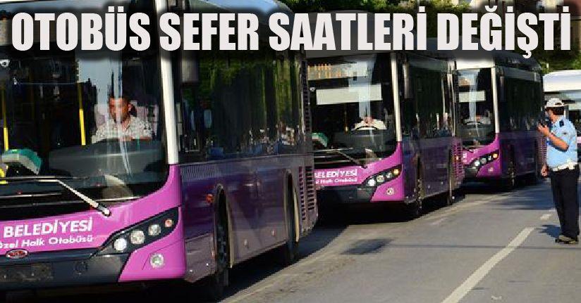 Otobüs Sefer Saatleri Değişti