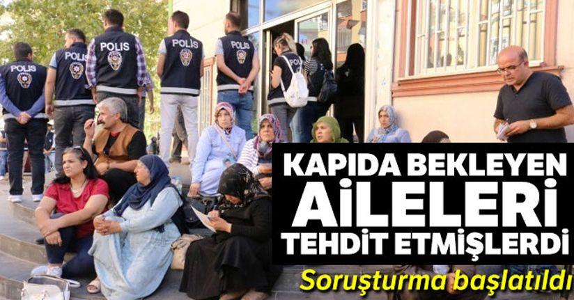 HDP önündeki aileleri tehdit edenlere soruşturma